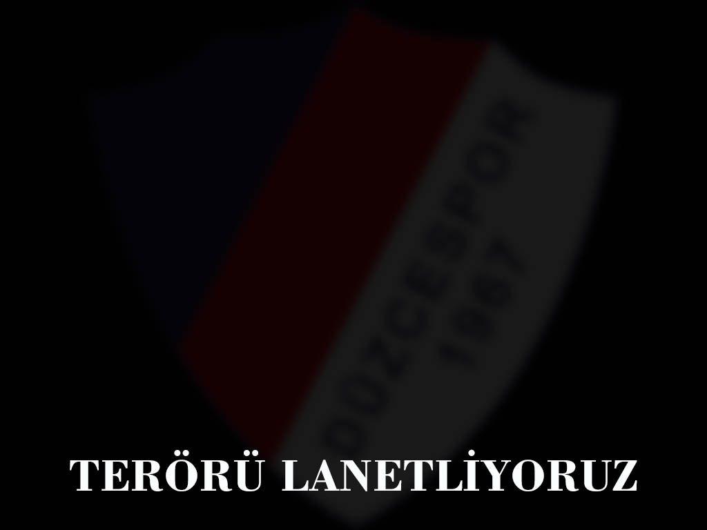 TERÖRÜ LANETLİYORUZ