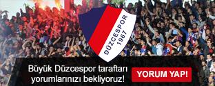 Büyük Düzcespor taraftarı yorumlarınızı bekliyoruz!